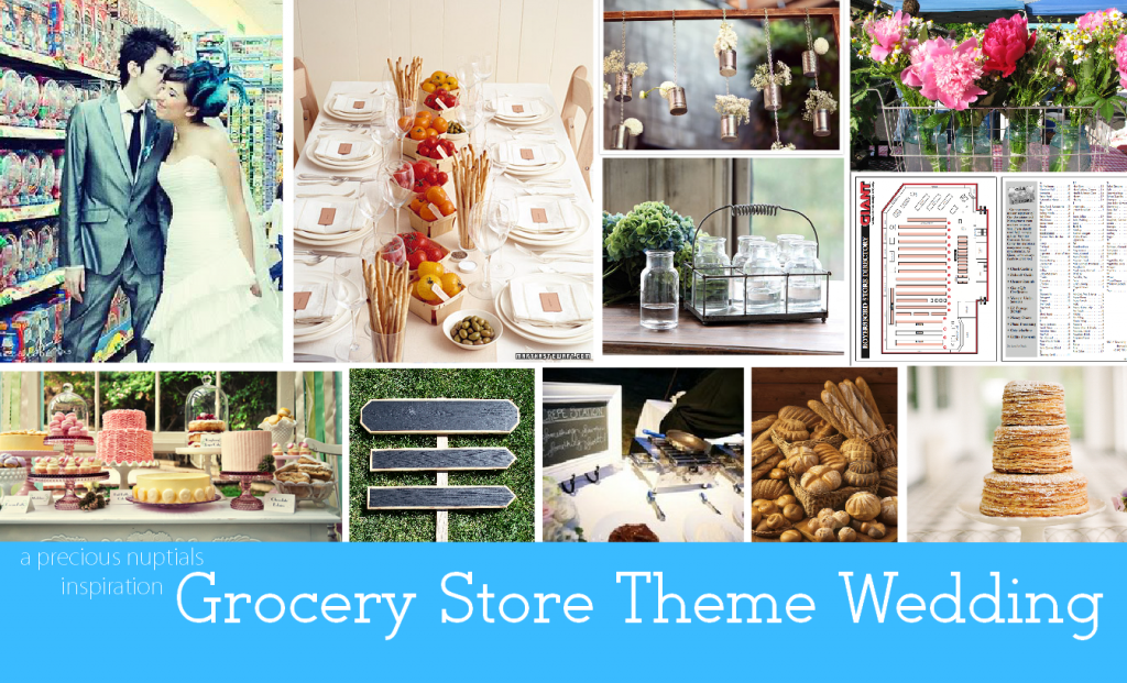 Wedding Theme Ideas :: Grocery Store Wedding Theme